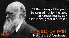 Charles Darwin — So much for his thoughts on social Darwinism.