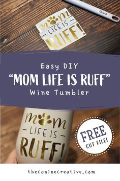 "Cheers to all the dog moms out there! This cute tumbler makes a great gift for dog moms who just need to slow done and enjoy their favorite beverage. Treat yourself or that special dog mom in your life with this easy-to-make ""Mom life is Ruff"" tumbler. Life Is Ruff, Cricut Tutorials, Wine Tumblers, Diy Dog, Treat Yourself, Dog Gifts, Dog Stuff, Dog Mom, Fun Crafts"