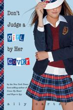 Don't judge a girl by her cover by Ally Carter book 3 of the Gallagher series..great books for young girls...I love reading them though and can't wait for book 6