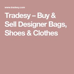 Tradesy – Buy & Sell Designer Bags, Shoes & Clothes