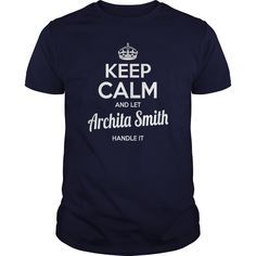 Archita Smith Shirts keep calm and let Archita Smith handle it Archita Smith Tshirts Archita Smith TShirts Name shirts Archita Smith I am Archita Smith tee Shirt Hoodie https://www.sunfrog.com/Names/126107620-747642311.html?46568
