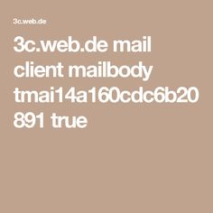3c.web.de mail client mailbody tmai14a160cdc6b20891 true