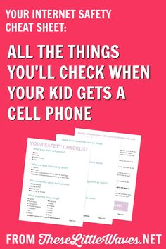 What to do. What to check for. Conversations to have...when your child gets a cell phone. Cell Phone Safety Checklist via Galit Breen | These Little Waves
