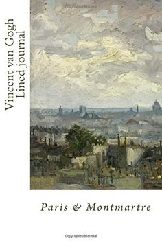 Vincent van Gogh Lined journal (104 lined pages, 9 paintings): Paris & Montmartre (Vincent van Gogh Journal) (Volume 2) by Studio Beeker http://www.amazon.com/dp/1517730783/ref=cm_sw_r_pi_dp_7iOlwb0WT33B5