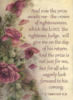 2 Timothy And now the prize awaits me, the crown of righteousness Biblical Quotes, Religious Quotes, Bible Verses Quotes, Bible Scriptures, Spiritual Quotes, Bible Art, Powerful Scriptures, Scripture Cards, Bible Teachings