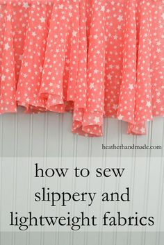 Learn the tips to make those hard fabrics easy to sew! You can sew your fancy dress yourself! Tips for Sewing Slippery and Lightweight Fabric // heatherhandmade.com #sew #sewing #sewn #narrowhem #sewingtutorial #tutorial #fancy #chiffon #challis #charmeuse #howtosew #learntosew #sewingtips