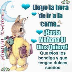 Llego la hora de ir a la cama. ¡Hasta mañana si Dios quiere! Que Dios los bendiga y que tengan dulces sueños!!