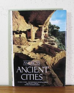 America's Ancient Cities National Geographic Gene S. Stuart