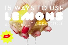 15 Ways You Never Thought to Use Lemon as a Beauty Product