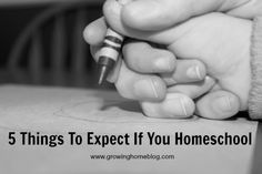 Growing Home Blog: 5 Things To Expect If You Homeschool Saving this to read multiple times next year when I need a little lift (or a kick in the rear!)