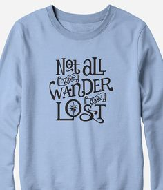 Sweatshirt Not All Who Wander Lord of the Rings by TeeRiot, $21.95
