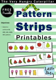 The Very Hungry Caterpillar Theme: Free Pattern Strips Printable Very Hungry Caterpillar Printables, Hungry Caterpillar Craft, Caterpillar Book, Math Patterns, Dolch Sight Words, Kindergarten Books, Preschool Printables, Chenille, Preschool Activities