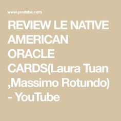 REVIEW LE NATIVE AMERICAN ORACLE CARDS(Laura Tuan ,Massimo Rotundo) - YouTube