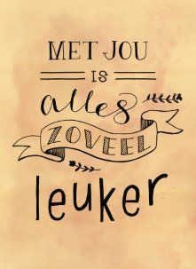 Dutch Words, Bff, Qoutes About Love, Drawing Quotes, Friends Forever, Birthday Cards, Bullet Journal, Letters, Happy