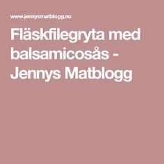 Fläskfilegryta med balsamicosås - Jennys Matblogg