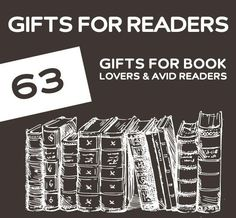 63 Gifts for Book Lovers  Avid Readers. Great gift ideas for anyone that loves to read.