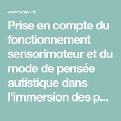 Prise en compte du fonctionnement sensorimoteur et du mode de pensée autistique dans l'immersion des personnes TSA dans le monde du travail / Stef Bonnot-Briey - Université Toulouse-Jean Jaurès (Toulouse II-le Mirail) - Vidéo - Canal-U