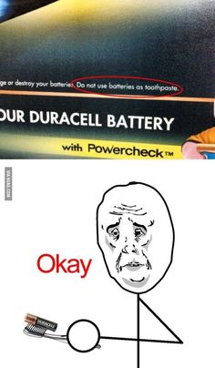 Do not use batteries as toothpaste