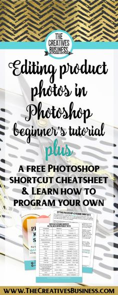 Editing Product Photos in Photoshop Tutorial Edit those Etsy product pictures to grab the buyer's attention and get more sales or make your website look more professional with light, bright, and crisp product photography.  Grab up your free Keyboard Shortcut Cheat Sheet Download and learn how to set your own keyboard shortcuts in Photoshop.  Checkout the blog post http://www.thecreativesbusiness.com/photoshop-tutorial-editing-product-photos/ or pin for later.