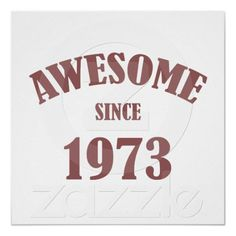 Awesome Since 1973 Poster Its My Bday 30th Birthday Invitations 40th Cakes