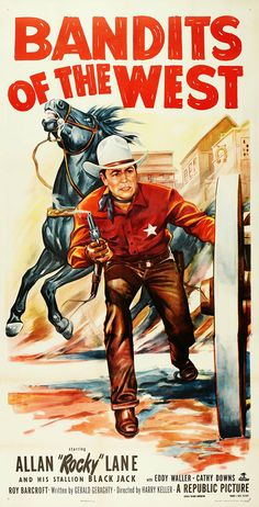 BANDITS OF THE WEST (1953) - Allan 'Rocky' Lane & his stallion 'Black Jack' - Eddy Waller - Cathy Downs - Roy Barcroft - Directed by Harry Keller - Republic Pictures - Insert Movie Poster.
