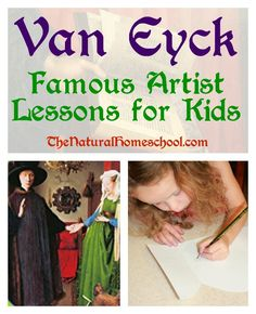 Van Eyck: Famous Artist Lessons for Kids - The Natural Homeschool - This is such a fun and inspirational post to share with our art-loving readers: Famous Artist Lesso - Smash Book, Artists For Kids, Art For Kids, Famous Modern Artists, Art History Timeline, 7 Arts, Fantasy Magic, Montessori Art, Montessori Elementary