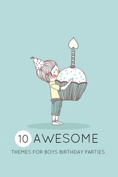 10 Awesome Themes for a Boys Birthday Party