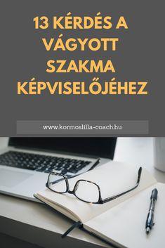 13 kérdés a vágyott szakma képviselőjéhez - Kormos Lilla karrier-és life coach Coaching, Training