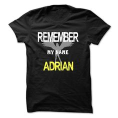 Remember my name Adrian T Shirts, Hoodies. Check price ==► https://www.sunfrog.com/LifeStyle/Remember-my-name-Adrian.html?41382 $23