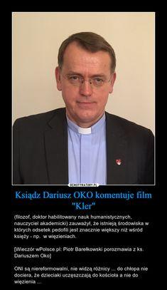 """Ksiądz Dariusz OKO komentuje film """"Kler"""" – (filozof, doktor habilitowany nauk humanistycznych, nauczyciel akademicki) zauważył, że istnieją środowiska w których odsetek pedofili jest znacznie większy niż wśród księży - np. w więzieniach.[Wieczór wPolsce.pl: Piotr Barełkowski porozmawia z ks. Dariuszem Oko]ONI są niereformowalni, nie widzą różnicy ... do chłopa nie dociera, że dzieciaki uczęszczają do kościoła a nie do więzienia ... Very Funny, Einstein, Europe, Historia, Humor, Poland, So Funny, Really Funny"""