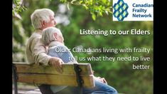 Listening to our Elders: Older Canadians living with frailty tell us wha...