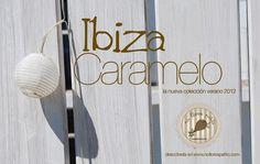 Ibiza Caramelo: la nueva colección de verano
