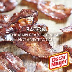 The main reason you are not a Vegetarian. #KraftRD #oscarmayer #Bacon #Baconsrepublic