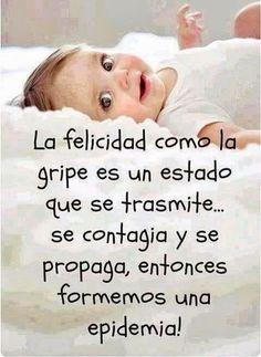 La Felicidad es un trabajo de tiempo completo... hagamos que sea una epidemia que nadie la detenga. => http://PROSPERANDOunidos.com