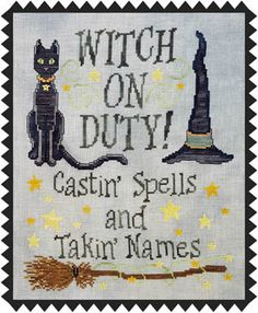 Waxing Moon Designs Witch On Duty - Cross Stitch Pattern. Model stitched on 28 Ct. Stormy Grey linen using Gentle Art threads and DMC floss(or all DMC floss 704