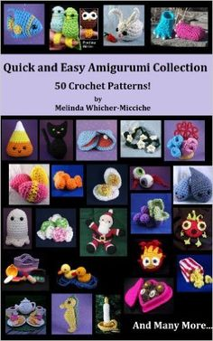 Quick and Easy Amigurumi Collection: 50 Crochet Patterns - Get Hundreds of Free Crochet Patterns on Amazon - Find out How!