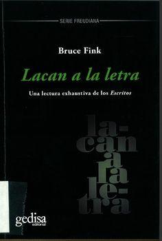 Lacan a la letra / Bruce Fink ; traductora, Gabriela Ubaldini