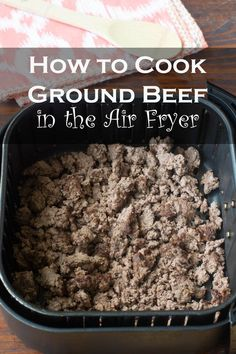 Discover the benefits of Air Fryer Ground Beef versus cooking on the stove and get step by step instructions. Air Fryer Recipes Ground Beef, Healthy Ground Beef, Cooking With Ground Beef, Air Fryer Oven Recipes, Ground Beef Recipes For Dinner, Air Frier Recipes, Ground Beef Tacos, Air Fryer Dinner Recipes, Recipes Dinner