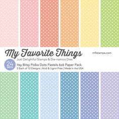 My Favorite Things Itsy Bitsy Polka Dots Pastels Paper Pack 6x6 www.papercrafts.ch