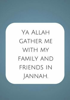 Ya Allah gather me with my family and friends in Jannah.you are not GOD (i am saying this to all of GOD'S creation) i am not GOD, enough ameen. Islamic Qoutes, Islamic Teachings, Muslim Quotes, Religious Quotes, Quran Verses, Quran Quotes, Hadith Quotes, Hindi Quotes, Quotations