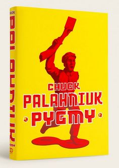Pygmy by Chuck Palahniuk. Cover design by Rodrigo Corral.  Published by Doubleday in 2010.