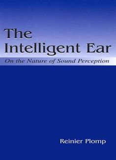 The Intelligent Ear: On The Nature Of Sound Perception PDF