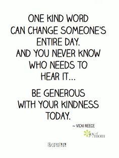 One kind word....