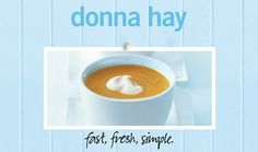 My favourite! And in the lead up to Halloween. Roasted Pumpkin Soup : Donna Hay Fast Fresh Simple : The Home Channel Soup Recipes, Salad Recipes, Healthy Recipes, Recipies, Roast Pumpkin Soup, Donna Hay Recipes, Tv Chefs, Fabulous Foods, 4 Ingredients