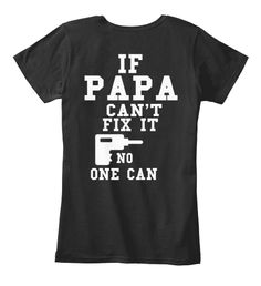If Papa Can't Fix It  No One Can Black Women's T-Shirt Back