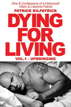 Dying for a Living: Sins, Confessions of Hollywood Villain, Libertine Patriot by Patrick Kilpatrick: Giveaway Joe Mantegna, Minority Report, Ron Perlman, Bruce Willis, Upcoming Films, Action Film, Tom Cruise, Screenwriting, Memoirs