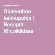 Gluteeniton kakkupohja   Reseptit   Kinuskikissa