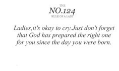 God has prepared the right one for you since the day you were born