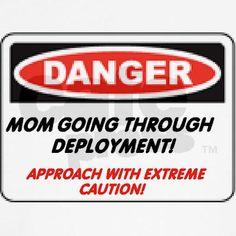 Danger! Deployment Mom.. Women's T-Shirt