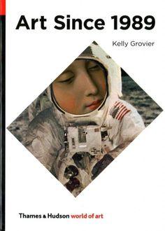 Art since 1989 / Kelly Grovier.